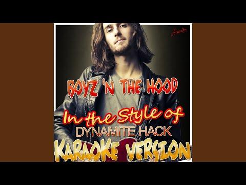 Boyz 'N the Hood (In the Style of Dynamite Hack) (Karaoke Version)
