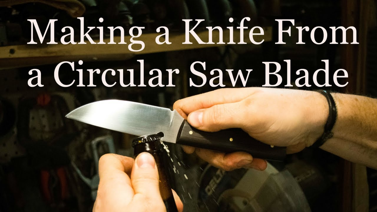 Making a Knife From a Circular Saw Blade
