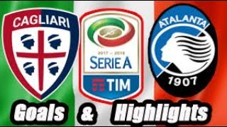 Cagliari vs Atalanta - Goals & Highlights Calcio Série A