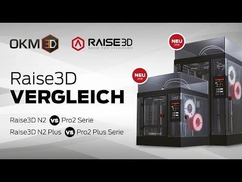 Vergleich Raise3D N2 Vs Pro2 Serie - Pro2 Plus Gegen N2 + OKM3D