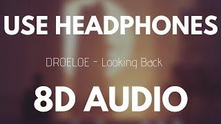 DROELOE - Looking Back (8D AUDIO)