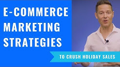 8 Specific E-Commerce Marketing Strategies To Crush Holiday Sales