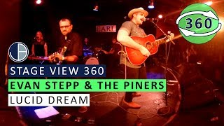"""Evan Stepp & The Piners: """"Lucid Dream"""" (360 Live)"""