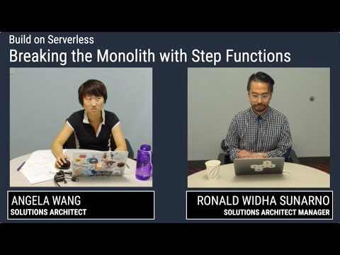 Build on Serverless | Breaking the Monolith with Step Functions