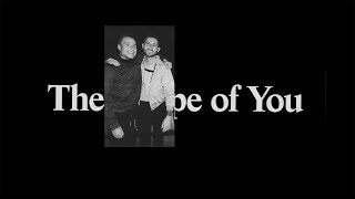 For Those I Love - The Shape of You (Official Audio)
