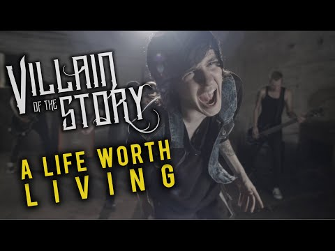 Villain of the Story - A Life Worth Living (Official Music Video)
