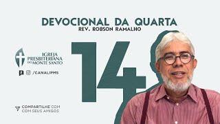 DEVOCIONAL DA QUARTA #14 - Rev. Robson Ramalho | 01/07/2020