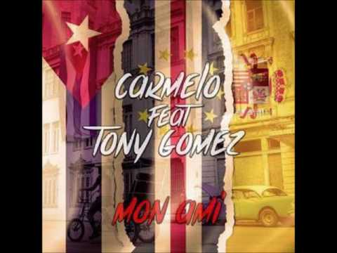 Carmelo ft Tony Gomez - mon ami (radio edit)