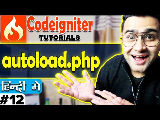 Codeigniter Tutorial in Hindi (autoload.php) | Part-12
