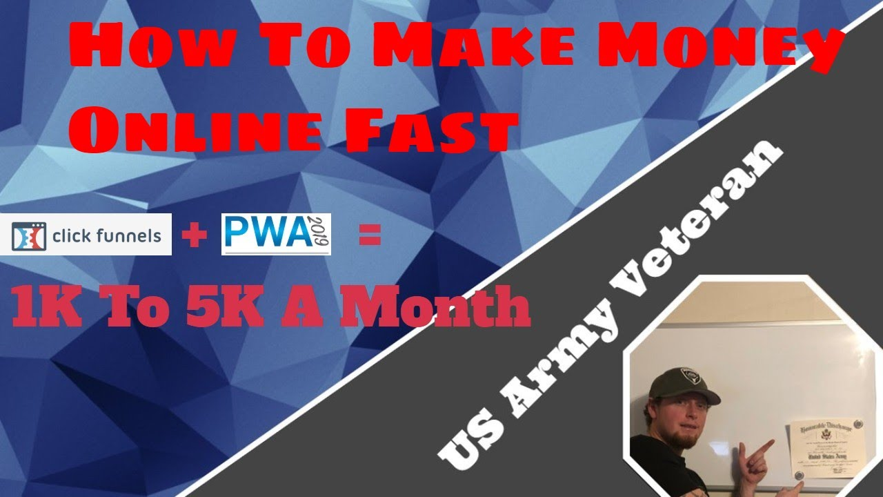 how to make money online fast - PWA 2019 + Clickfunnels = 1k a month