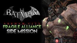 Batman  Arkham City Gameplay Fragile Alliance ending side mission