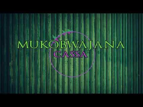 Cassa - Mukobwajana (Official Lyrics Video)
