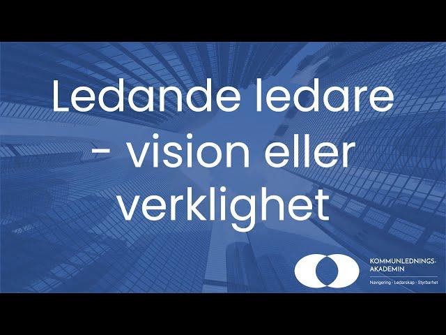 Ledande ledare - vision eller verklighet