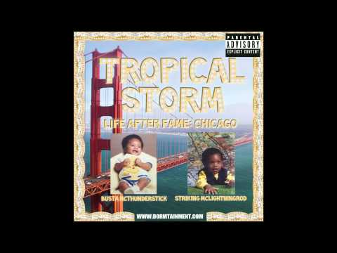 Life After Fame: Chicago Mixtape (Tropical Storm)