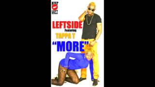 Download Leftside Ft Tappa T - More (Single) - Nov 2012 @Gazajaman MP3 song and Music Video