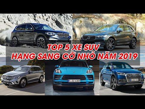 DRIVE TV l TOP 5 xe SUV hạng sang cỡ nhỏ ĐÁNG MUA nhất năm 2019, anh tài nước ĐỨC - NHẬT hội tụ