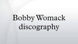 Bobby Womack discography