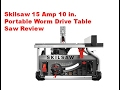 Skilsaw 15 Amp 10 in. Portable Worm Drive Table Saw Review