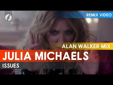 Julia Michaels - Issues (Alan Walker Mix)