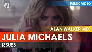 Скачать Julia Michaels Issues Alan Walker Mix