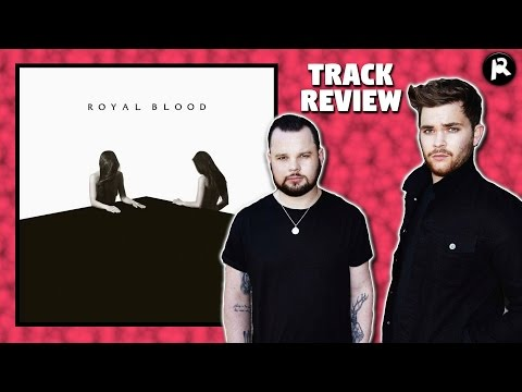 ROYAL BLOOD - LIGHTS OUT | Track Review