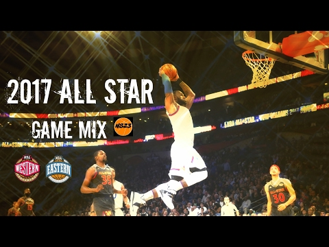 2017 NBA All Star Game Mix  Fruit Punch ᴴᴰ