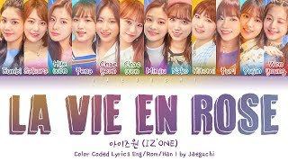 IZ*ONE (아이즈원) - La Vie en Rose (라비앙로즈) LYRICS 가사 (Color Coded Eng/Rom/Han)