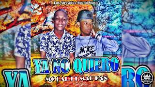 YA NO QUIERO - MAU DAN FT MC CAR (LASM) thumbnail