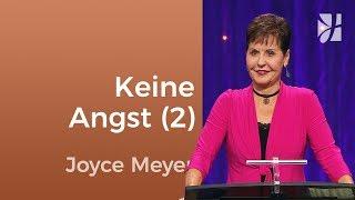 Lass dich nicht von Angst beherrschen (2) – Joyce Meyer – Persönlichkeit stärken