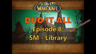 Duo it All - Ep.8: Scarlet Monastery - Library | World of Warcraft Classic