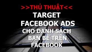 thủ thuật target chạy facebook ads cho danh sch bạn b của bạn trn facebook