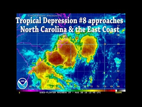 Tropical Depression #8 approaches North Carolina & the East Coast