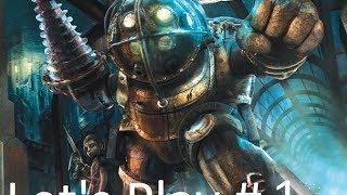 BioShock Let's Play 1