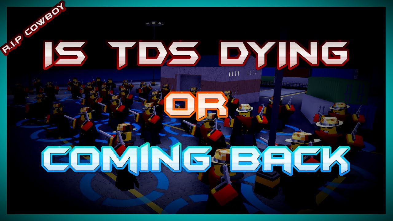 Why Roblox Is A Dying Game The Future Of Tds Is The Game Dying Roblox Youtube