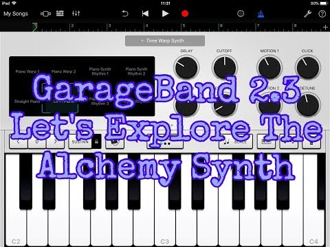 GARAGEBAND 2.3 - Let's Explore the ALCHEMY Synth ◻ Demo for the iPad