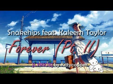 Snakehips - Forever (Pt.II) [LYRICS] ft. Kaleem Taylor