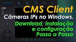 PROGRAMA CMS Client Câmera IP para PC Windows Download e Instalação passo a passo.