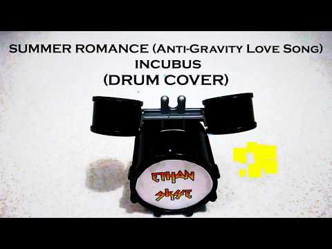 Incubus - Summer Romance (Anti-Gravity Love Song) - Drum Cover