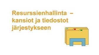 VTKL SeniorSurf: Resurssienhallinta - kansiot ja tiedostot järjestykseen