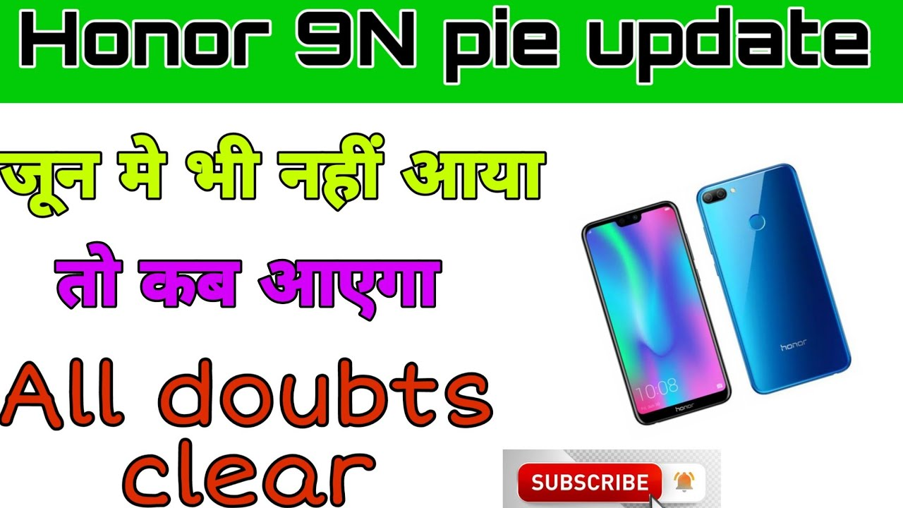Honor 9N Pie Update confirm date, 9lite Emui 9 1 stable update, 7x pie beta