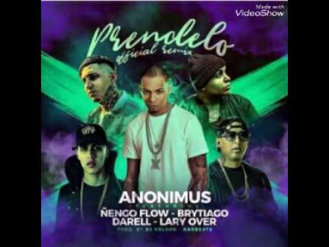 Anonimus Ft. Ñengo Flow,Darell,Brytiago,Lary Over - Prendelo (official Remix)