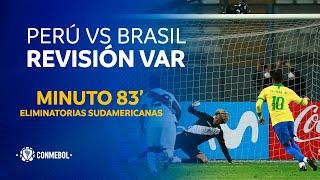 Eliminatorias   Revisión VAR   Perú vs Brasil   Minuto 83