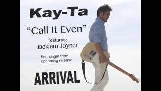 """First single from """"ARRIVAL""""  """"Call It Even featuring Jackiem Joyner"""""""