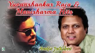 Yuvan Shankar Raja & Manisharma Super Hit Audio Jukebox