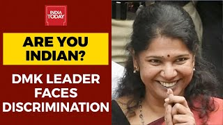 'Asked If I Am Indian For Not Speaking In Hindi At Airport': DMK Leader Kanimozhi