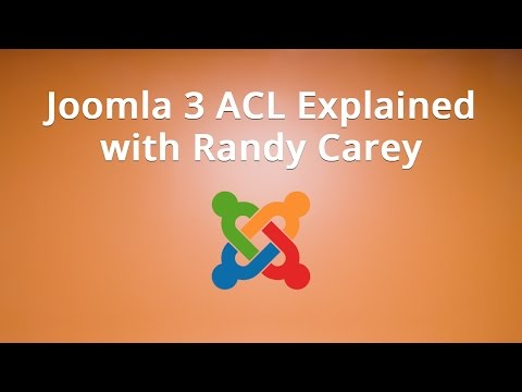 Joomla 3 ACL Explained With Randy Carey