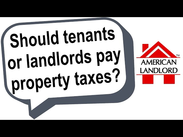 Should Tenants or Landlords Pay Property Taxes | American Landlord