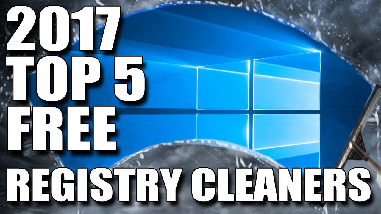 Top Best Registry Cleaning Software For Windows 2017 Maintain Your PC`s Performance