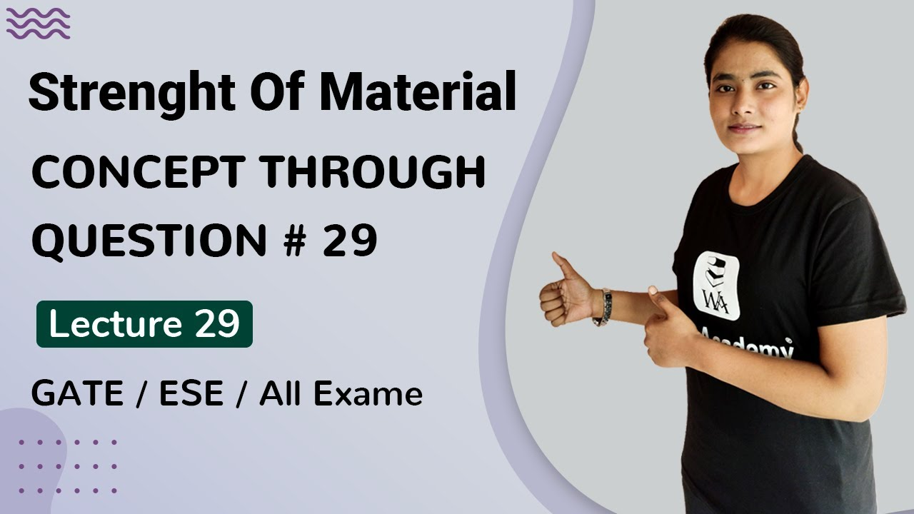 Strength of Materials (SOM) for GATE | CONCEPT THROUGH QUESTIONS #29 | GATE Lectures by Well Academy
