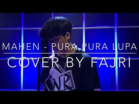 Mahen - Pura Pura Lupa (Pretend To Forget) Cover by Fajri